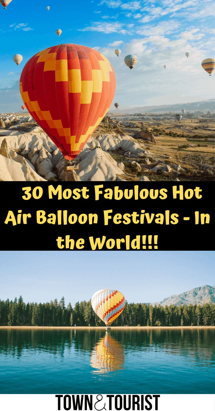 30 Most Extravagant Hot Air Balloon Festivals in the World