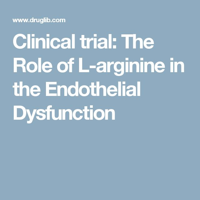 Clinical trial: The Role of L-arginine in the Endothelial Dysfunction
