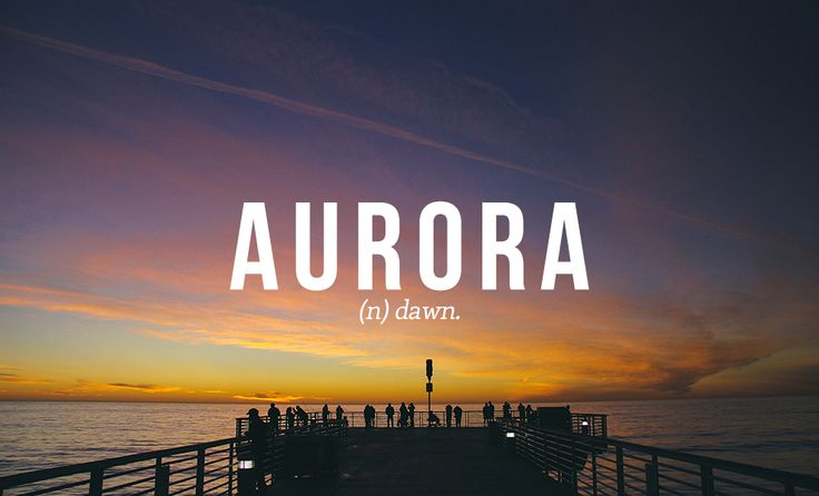 AURORA // by Daniel Dalton. 32 Of The Most Beautiful Words In The English Language