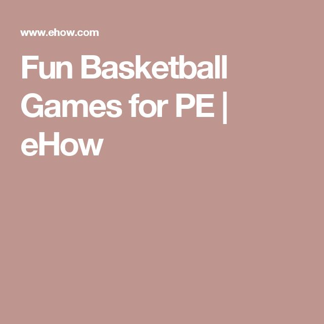 Fun Basketball Games for PE | eHow