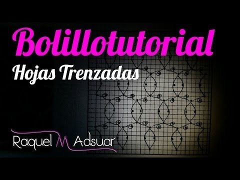 Fondo Hojas Trenzadas. Bolillotutorial ADSUAR . Encaje de Bolillos - YouTube