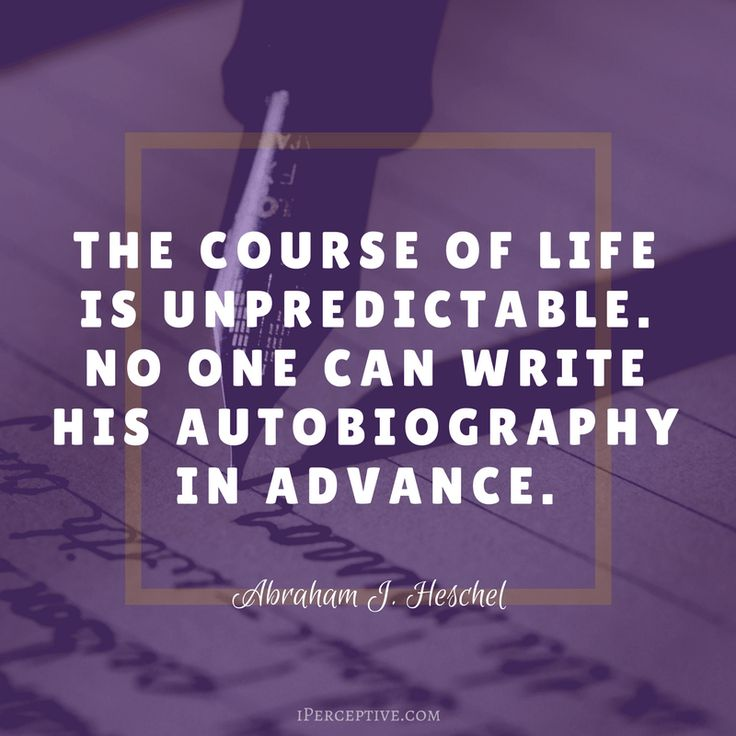 Abraham Joshua Heschel Quote The course of life is