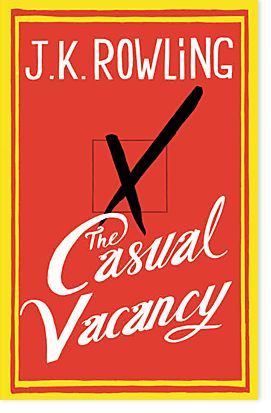 Check out the cover of JK ROWLING's new novel, THE CASUAL VACANCY:
