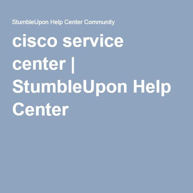 cisco service center | StumbleUpon Help Center
