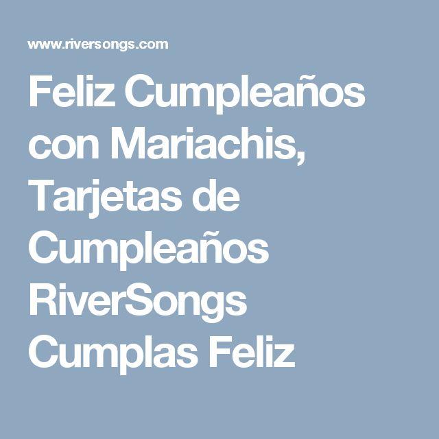 Feliz Cumpleaños con Mariachis, Tarjetas de Cumpleaños RiverSongs Cumplas Feliz