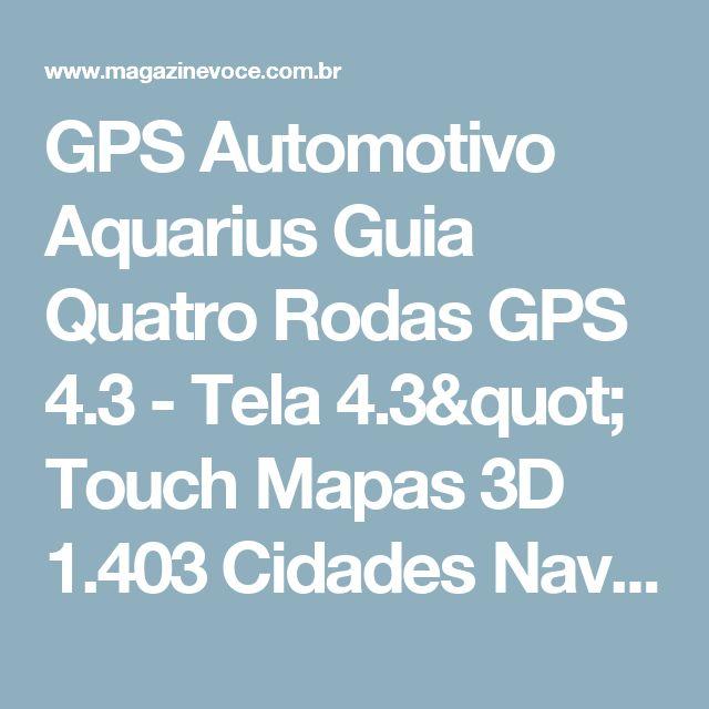 """GPS Automotivo Aquarius Guia Quatro Rodas GPS 4.3 - Tela 4.3"""" Touch Mapas 3D 1.403 Cidades Navegáveis - Magazine Afeleny"""