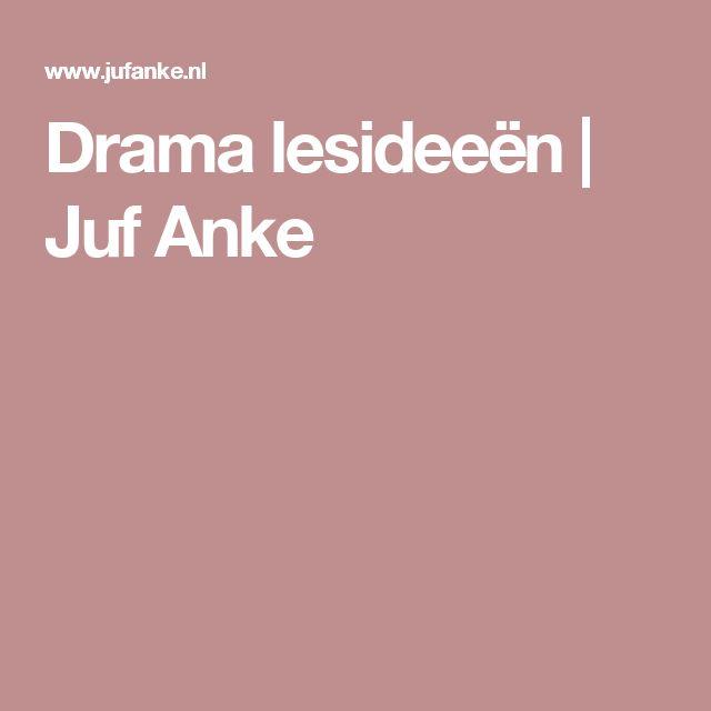Drama lesideeën   Juf Anke