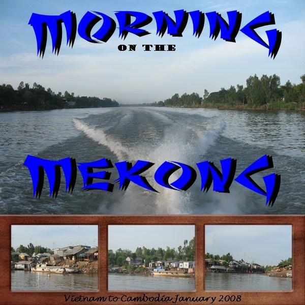 Morning on the Mekong - Scrapbook.com