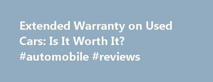 Extended Warranty on Used Cars: Is It Worth It? #automobile #reviews http://car.remmont.com/extended-warranty-on-used-cars-is-it-worth-it-automobile-reviews/  #used car worth # Extended Warranty on Used Cars: Is It Worth It? Car dealerships love to give you the option of buying an extended warranty on used cars that they sell. It s often not because they don t trust their cars that they do this, but rather because they know that all cars […]The post Extended Warranty on Used Cars: Is It…