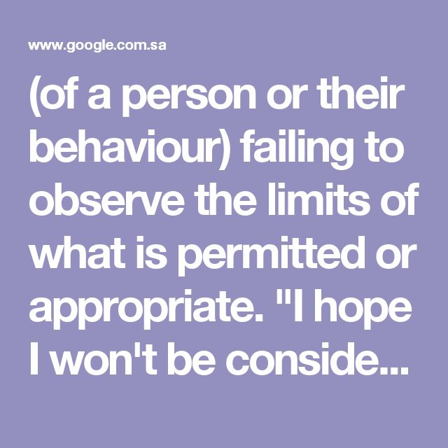 "(of a person or their behaviour) failing to observe the limits of what is permitted or appropriate. ""I hope I won't be considered presumptuous if I offer some advice"" synonyms:	brazen, overconfident, arrogant, egotistical, overbold, bold, audacious, pert, forward, familiar, impertinent, fresh, free, insolent, impudent, cocksure; cheeky -- I nearly wrote to tell u but then i thought it might b presumptuous"