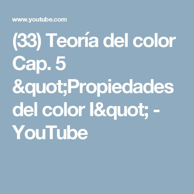 """(33) Teoría del color Cap. 5 """"Propiedades del color I"""" - YouTube"""