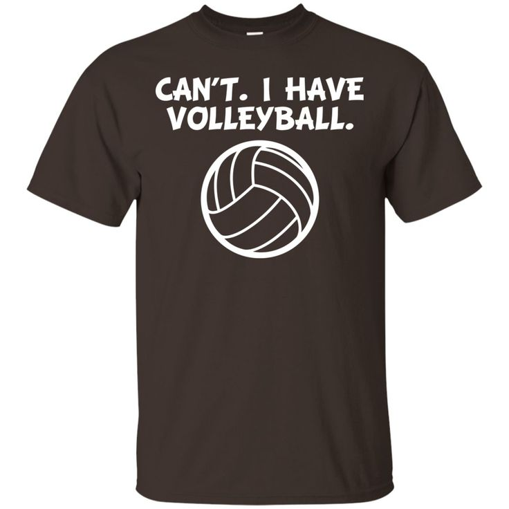 Can't. I Have Volleyball. Funny Sports T-Shirt -01