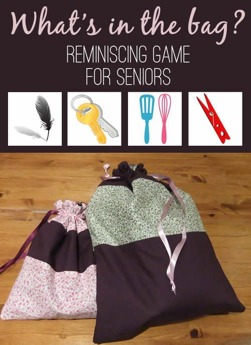 Chose a colorful bag, something that catches the eye, silk, or any other fabric that feels good to the touch. You don`t want to be able to see through the bag. Find random objects, such as kitchen utensils, keys, padlock. Ideal reminiscing game for seniors.