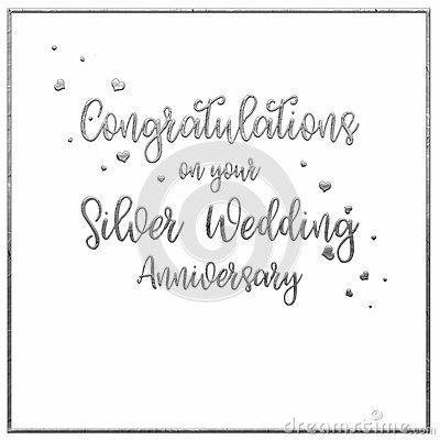A simple, uncomplicated white Silver Wedding Anniversary card or poster. The words `Congratulations on your Silver Wedding Anniversary` are placed in the centre of a plain white card with a silver border. The design is finished with tiny silver confetti hearts, running through the hand writing style of decorative text.