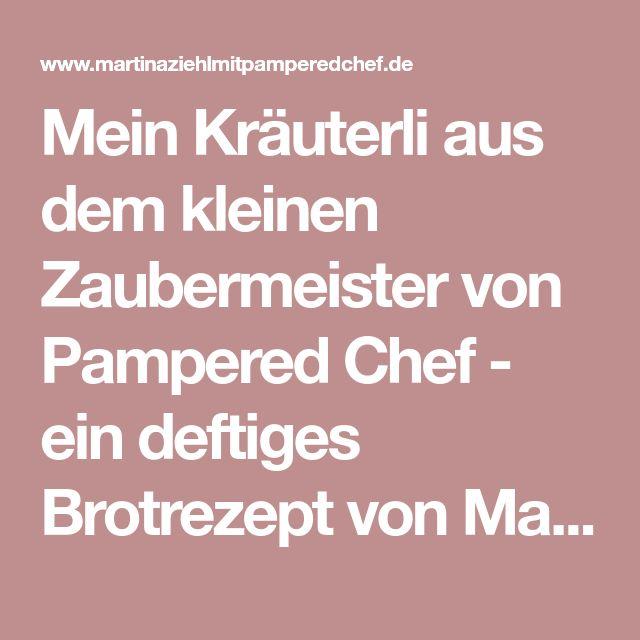 Mein Kräuterli aus dem kleinen Zaubermeister von Pampered Chef - ein deftiges Brotrezept von Martina Ziehl