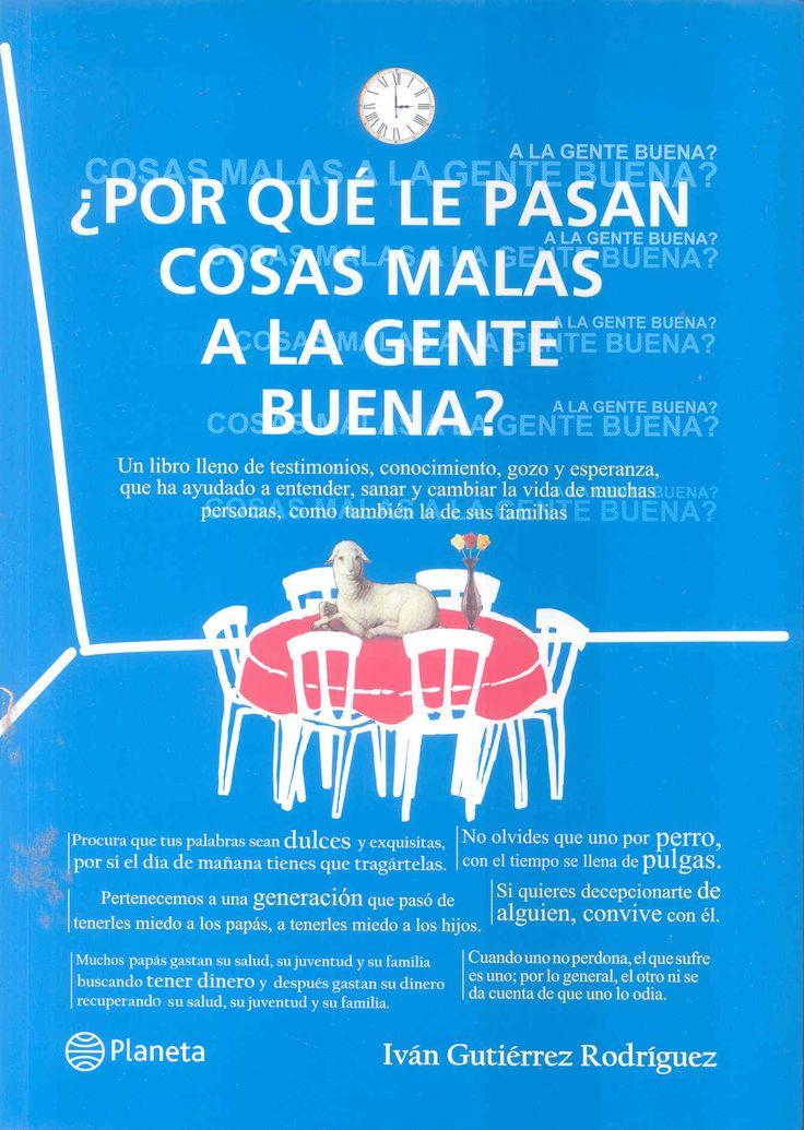 AUTOAYUDA (Lima : Planeta, 2013) ¿Por qué le pasan cosas malas a la gente buena?, Iván Gutiérrez tiene la respuesta: http://peru.com/estilo-de-vida/cultura/ivan-gutierrez-noticia-153078
