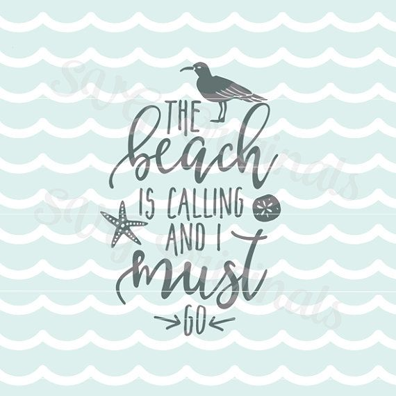 Beach SVG The Beach is Calling and  I Must Go SVG Vector File. Cricut Explore and more. Beach Seagull Ocean Anchor Sand Dollar Nautical SVG