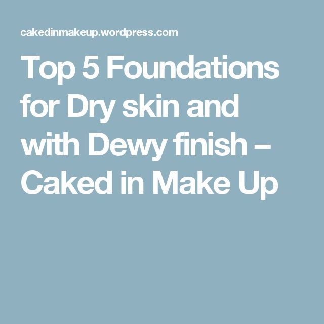 how to make foundation more dewy