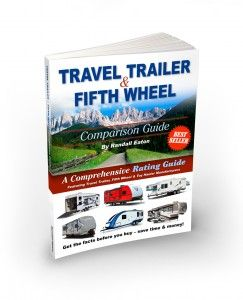 Travel Trailer Comparison Guide | Fifth Wheel Ratings | RV Buying Tips