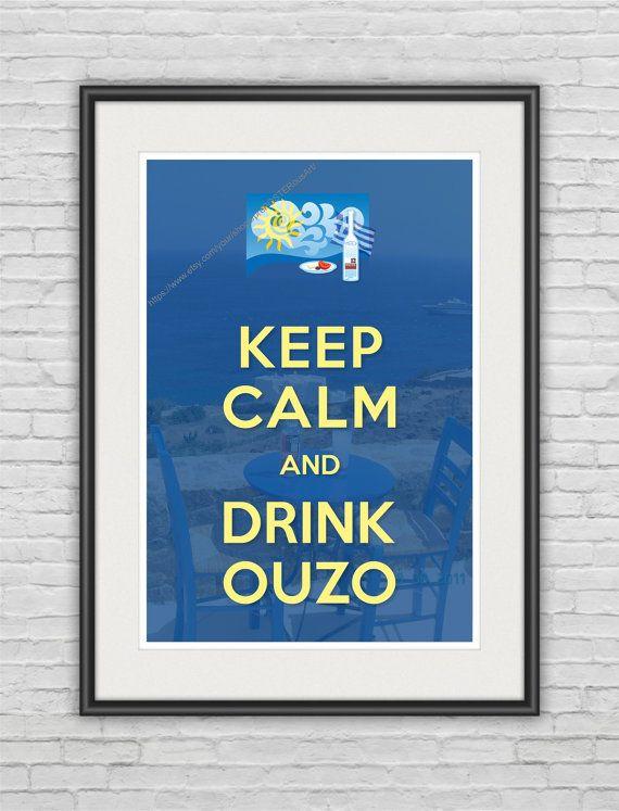 "Keep Calm & ...Drink Ouzo / Original Poster / Greek / 8.3""x11.7"" (210x297 mm) / Wall Art / Whimsical / Kitchen / Food / Drink / Blue"