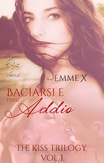 Romanzi rosa contemporanei di Emme X: Emme X: vol. 1 di THE KISS TRILOGY - Baciarsi e di...