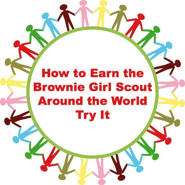 how to earn the brownie girl scout around the world try it