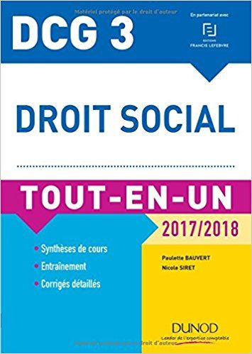 DCG 3 - Droit social 2017/2018 - 10e éd. - Tout-en-Un - Paulette Bauvert, Nicole Siret