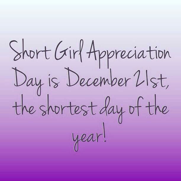 Girl Short Quotes About Herself: Happy Short Girl Appreciation Day!