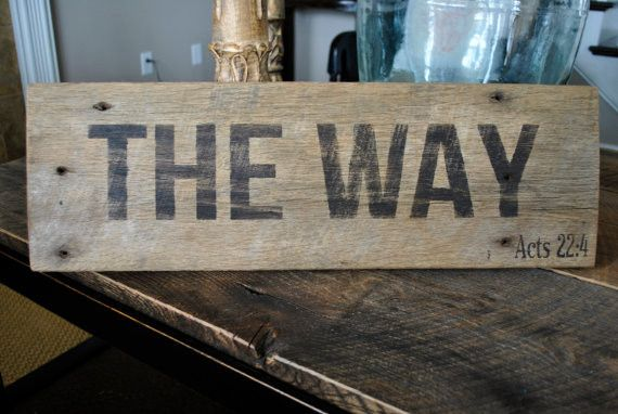 """THE WAY"" Acts 22:4"