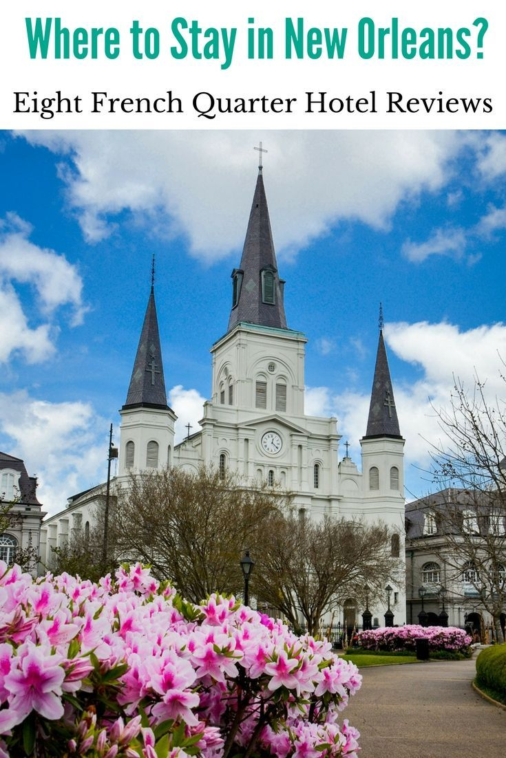 Where to Stay in New Orleans? Eight French Quarter Hotel Reviews #anncavittfisher #travel #travelblogger