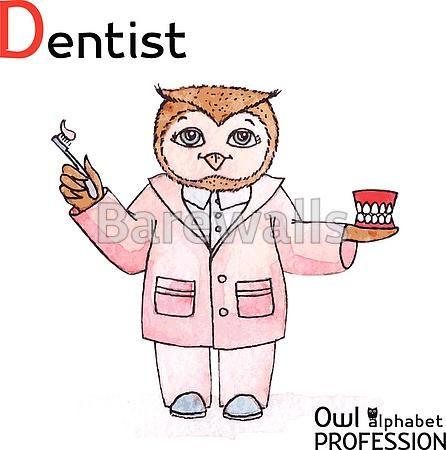 """Alphabet professions Owl Letter D - Dentist Vector Watercolor."" - Classroom decor posters and prints available at Barewalls.com"