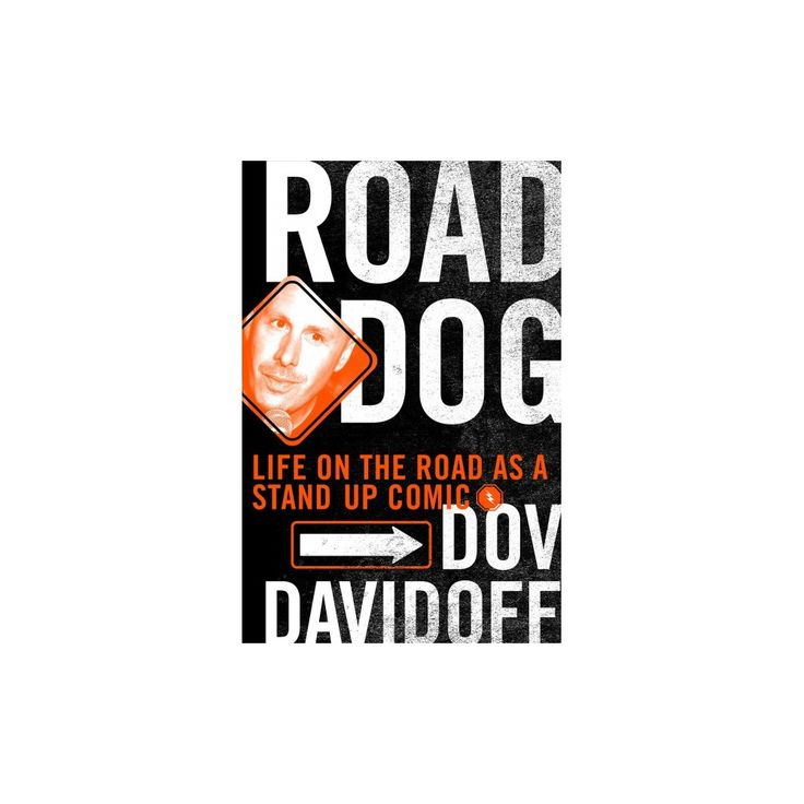 Road Dog : The Life of a Stand-up Comic on the Road (Hardcover) (Dov Davidoff)