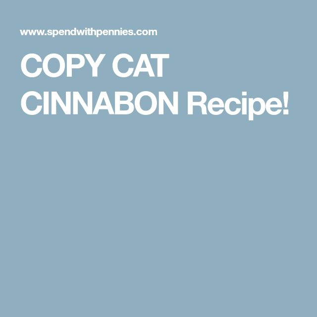 COPY CAT CINNABON Recipe!
