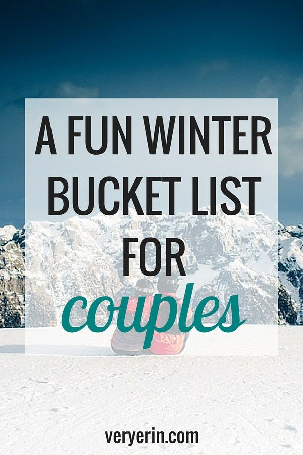 Winter Bucket List for Couples | Marriage and Relationships - Very Erin Blog
