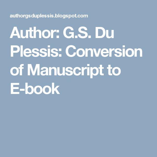 Author: G.S. Du Plessis: Conversion of Manuscript to E-book