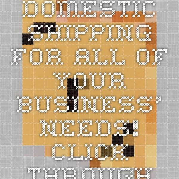 Domestic Shipping for all of your business' needs! Click through to find out more.