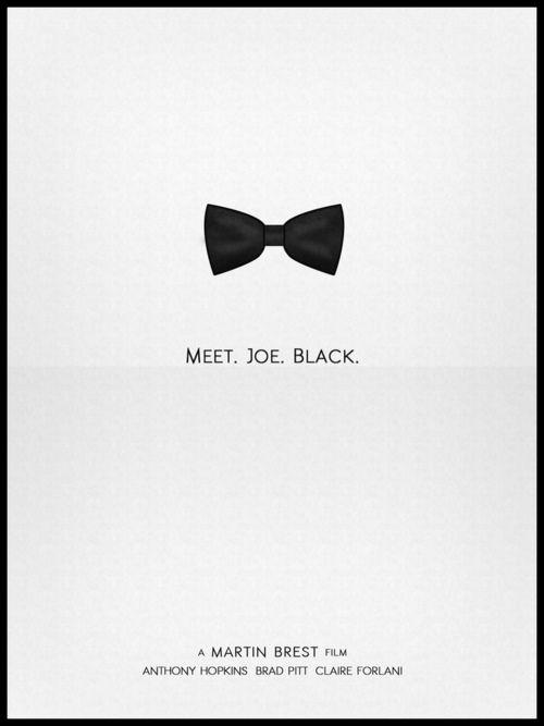 ¿Conoces a Joe Black? (1998, Meet Joe Black?) es una película dirigida por Martin Brest, protagonizada por Brad Pitt, Anthony Hopkins y Claire Forlani,