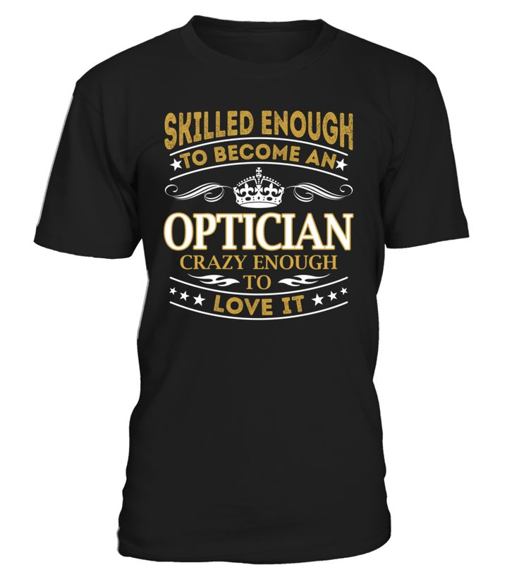 Optician - Skilled Enough To Become #Optician