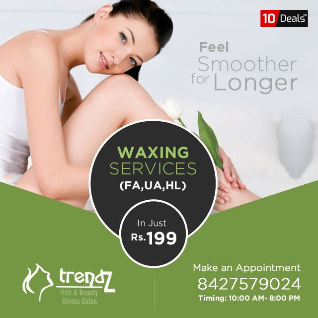 Let Your #Beauty Speak for Yourself!! Book an appointment today at Trendz #Salon and get #Waxing Services in just Rs.199 Only