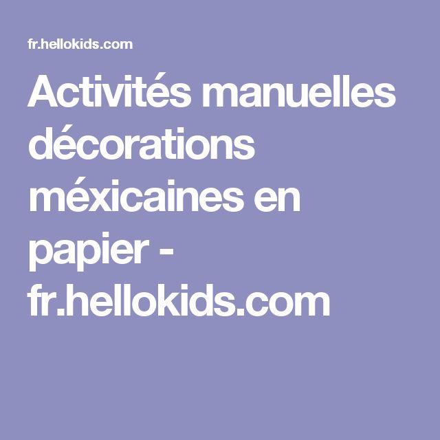 Activités manuelles décorations méxicaines en papier - fr.hellokids.com
