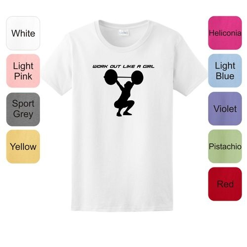 Work Out Like A Girl Ladies T Shirt Workout Gym Weightlifting Crossfit SP 58 | eBay