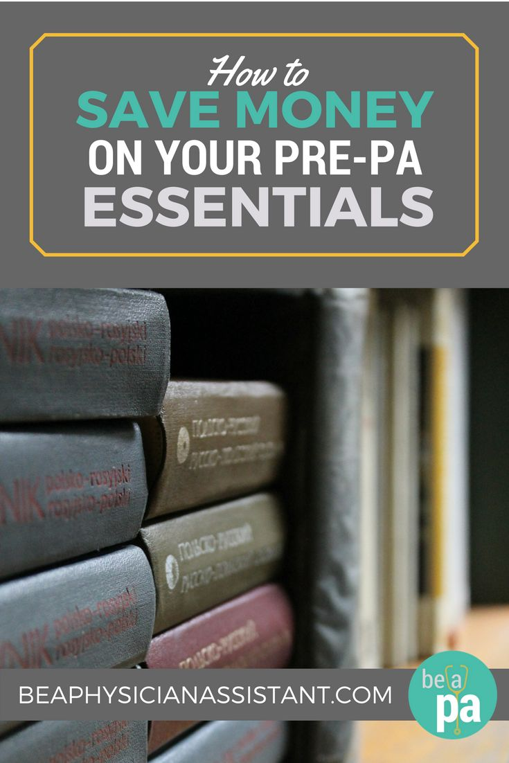 How to Save Money on Pre-PA Prerequisites, Certification, and Application