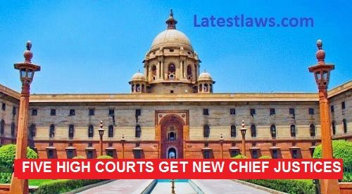 Modi Govt. blinks as Five High Courts get new Chief Justices