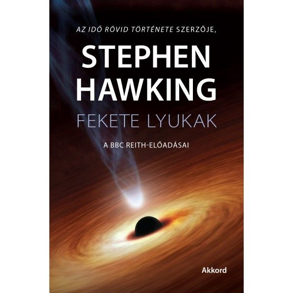 Stephen Hawking: Fekete lyukak - A BBC Reith–előadásai