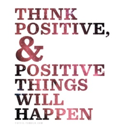 Think Positive quotes law of attraction