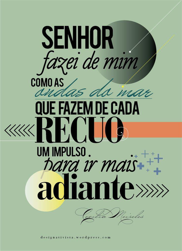 Grande verdade da Cecília Meirelles. www.designativista.com
