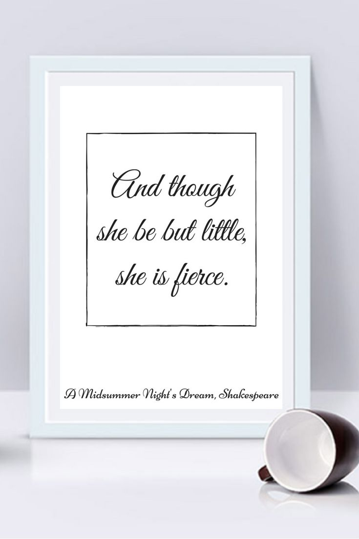 And though she be but little, she is fierce Printable William Shakespeare quote wall print / Midnight Summer dream quote