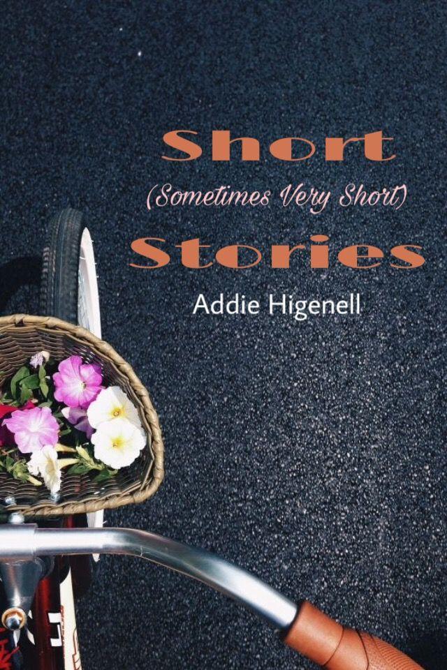 Short (Sometimes Very Short) Stories