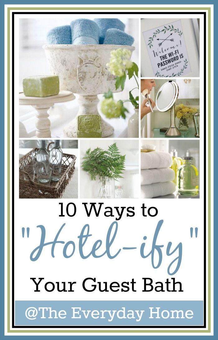 """With just a few touches, you can create a Spa Like Guest Bath that instantly """"hotel-ifies"""" your bathroom for when your guests arrive for an overnight stay."""