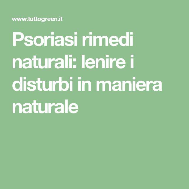 Psoriasi rimedi naturali: lenire i disturbi in maniera naturale